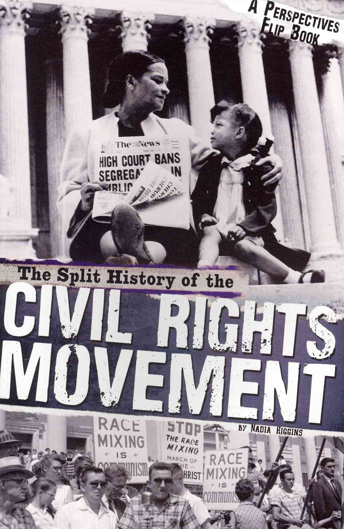 The Split History of the Civil Rights Movement By Higgins, Nadia