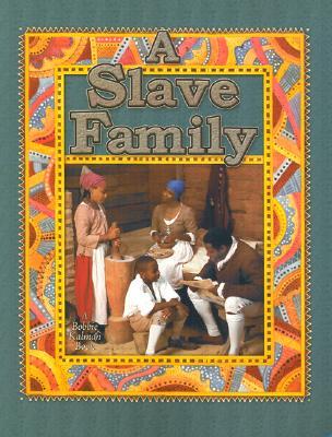 A Slave Family By Kalman, Bobbie